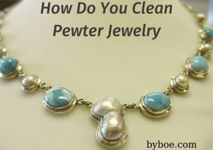 How Do You Clean Pewter Jewelry 2021: Top Full Reviews