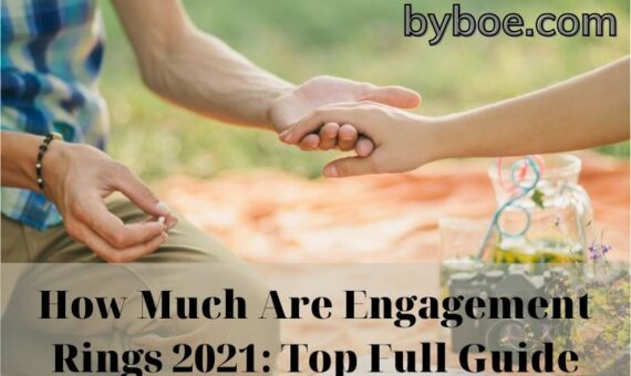 How Much Are Engagement Rings 2021 Top Full Guide