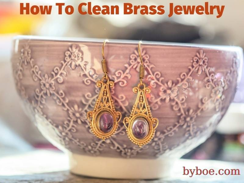 How To Clean Brass Jewelry 2021 Best Tips