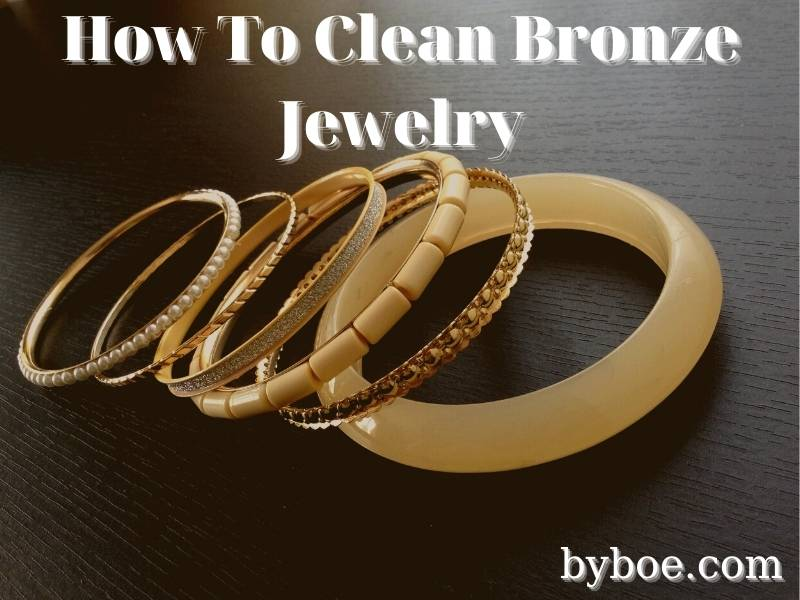 How To Clean Bronze Jewelry? 2021 Best Tips