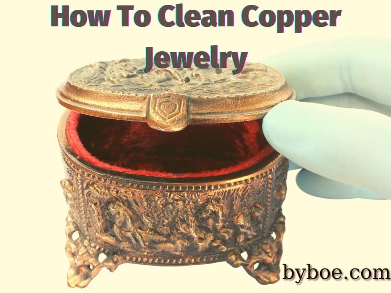How To Clean Copper Jewelry 2021 Best Tips