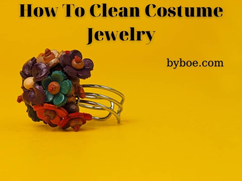 How To Clean Costume Jewelry 2021: Top Full Reviews