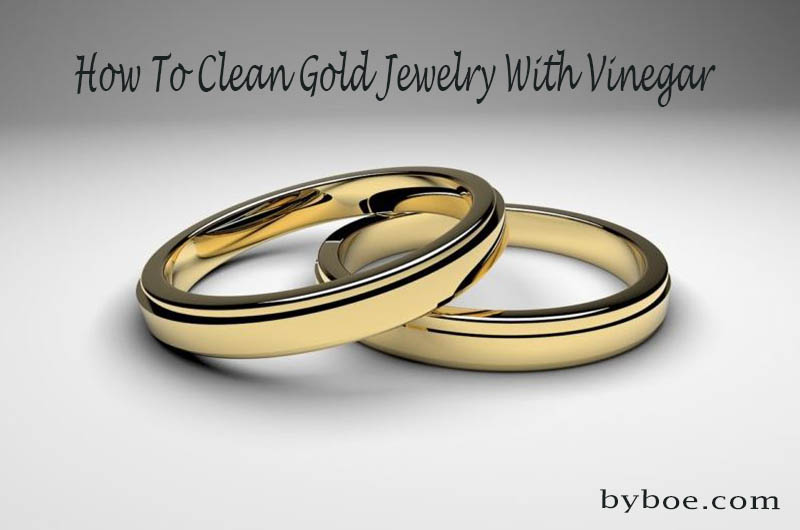 How To Clean Gold Jewelry With Vinegar 2021 Top Full Reviews