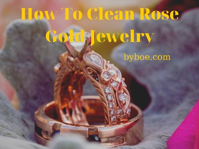How To Clean Rose Gold Jewelry 2021 Top Full Reviews