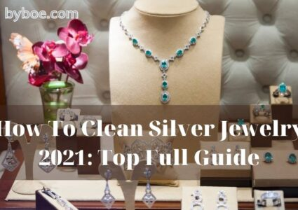 How To Clean Silver Jewelry 2021: Top Full Guide