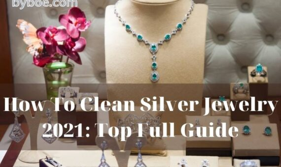How To Clean Silver Jewelry 2021 Top Full Guide