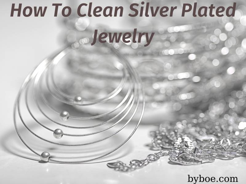 How To Clean Silver Plated Jewelry 2021: Top Full Reviews