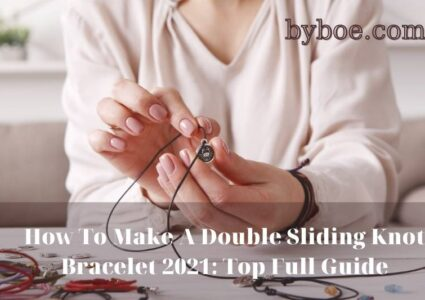 How To Make A Double Sliding Knot Bracelet 2021: Top Full Guide